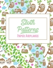 Sloth Patterns: Paper Airplanes Cover Image