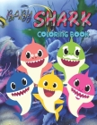 Baby Shark Coloring Book: Cute Coloring Book for Kids and Adults - Very Nice Illustrations! Awesome for Baby Shark Lover - Perfect for Shark Fan Cover Image