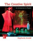 The Creative Spirit: An Introduction to Theatre Cover Image