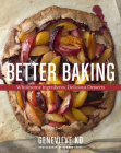 Better Baking: Wholesome Ingredients, Delicious Desserts Cover Image