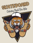 Skateboard Coloring Book For Kids: A Coloring Book For Kids Relaxation With Beautiful Skateboard Design. Vol-1 Cover Image