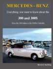 MERCEDES-BENZ, The 1950s 300, 300S Series: From the 300 Sedan to the 300Sc Roadster Cover Image