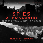 Spies of No Country: Secret Lives at the Birth of Israel Cover Image