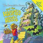 The Berenstain Bears and the Haunted House Cover Image