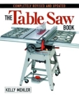 The Table Saw Book: Completely Revised and Updated Cover Image