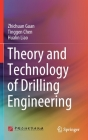 Theory and Technology of Drilling Engineering Cover Image