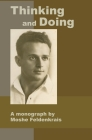 Thinking and Doing: A Monograph by Moshe Feldenkrais Cover Image