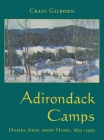 Adirondack Camps: Homes Away from Home, 1850-1950 Cover Image