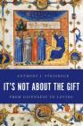 It's Not about the Gift: From Givenness to Loving Cover Image