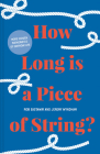 How Long is a Piece of String?: More Hidden Mathematics of Everyday Life Cover Image