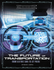 The Future of Transportation: From Electric Cars to Jet Packs (What the Future Holds) Cover Image