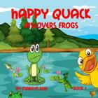 Happy Quack Discovers Frogs Cover Image