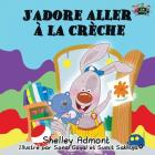 J'adore aller à la crèche: I Love to Go to Daycare (French Edition) (French Bedtime Collection) Cover Image