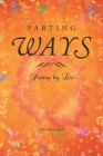 Parting Ways: Poetry by Liz Cover Image