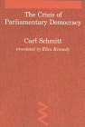 The Crisis of Parliamentary Democracy (Studies in Contemporary German Social Thought) Cover Image