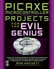 Picaxe Microcontroller Projects for the Evil Genius Cover Image