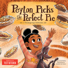 Peyton Picks the Perfect Pie: A Thanksgiving Celebration Cover Image