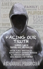 Facing Our Truth: Short Plays on Trayvon, Race, and Privilege Cover Image