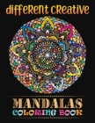 Different Creative Mandalas Coloring Book: Big Mandalas To color 100 Summertime Mandalas coloring book for adult relaxation Unique 100 Mandala Pattern Cover Image