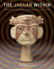 The Jaguar Within: Shamanic Trance in Ancient Central and South American Art (The Linda Schele Series in Maya and Pre-Columbian Studies) Cover Image
