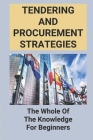 Tendering And Procurement Strategies: The Whole Of The Knowledge For Beginners: Eu Procurement Rules Cover Image
