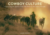 Cowboy Culture: Capturing the Spirit of the Old West in the  Sierra Nevada Cover Image