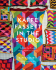 Kaffe Fassett in the Studio: Behind the Scenes with a Master Colorist Cover Image