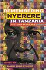 Remembering Julius Nyerere in Tanzania. History, Memory, Legacy Cover Image