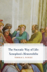 "The Socratic Way of Life: Xenophon's ""Memorabilia"" Cover Image"