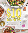$10 Dinners: Delicious Meals for a Family of 4 that Don't Break the Bank Cover Image