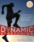 Dynamic Stretching: The Revolutionary New Warm-up Method to Improve Power, Performance and Range of Motion Cover Image