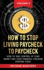 How to Stop Living Paycheck to Paycheck: How to take control of your money and your financial freedom starting today Volume 2 Cover Image