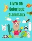 Livre de Coloriage d'animaux: Livre de coloriage pour enfants de 4 à 8 ans - Livre d'activités pour enfants - Coloriage d'animaux - Lion, oiseaux, c Cover Image
