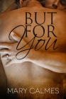 But For You (A Matter of Time Series #4) Cover Image