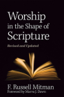 Worship in the Shape of Scripture: Revised and Updated Cover Image