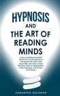 Hypnosis-and-the-Art-of-Reading-Minds: Learn everything important about how to use hypnosis to reprogram the mind, read personality with mind control, Cover Image