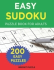 Easy Sudoku Puzzle Book for Adults: 200 Easy Sudoku Puzzle to Improve Your Memory & Prevent Neurological Disorder Cover Image