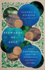 Stewards of Eden: What Scripture Says about the Environment and Why It Matters Cover Image