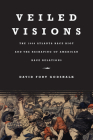 Veiled Visions: The 1906 Atlanta Race Riot and the Reshaping of American Race Relations Cover Image