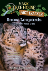 Snow Leopards and Other Wild Cats (Magic Tree House (R) Fact Tracker) Cover Image
