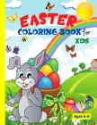 Easter Coloring Book For Kids Ages 4-8: Unique Easter Coloring Pages With A Spring Vibe - Eggs, Bunnies, Butterflies, Flowers And More - Easter Colori Cover Image
