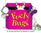 Feely Bugs (Mini Edition): To Touch and Feel (David Carter's Bugs) Cover Image