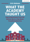 What the Academy Taught Us: Improving Schools from the Bottom-Up in a Top-Down Transformation Era Cover Image
