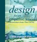 Design for an Empathic World: Reconnecting People, Nature, and Self Cover Image