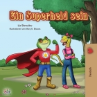 Ein Superheld sein: Being a Superhero - German edition (German Bedtime Collection) Cover Image