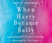 When Harry Became Sally: Responding to the Transgender Moment Cover Image