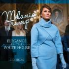 Melania Trump: Elegance in the White House Cover Image