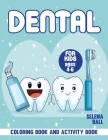 Dental Coloring Book: A Fun Kid Workbook Game For Learning, Coloring, Dot To Dot, Mazes and More! Cover Image