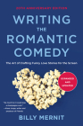 Writing The Romantic Comedy, 20th Anniversary Expanded and Updated Edition: The Art of Crafting Funny Love Stories for the Screen Cover Image