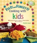 Fix-It and Forget-It Cooking with Kids: 50 Favorite Recipes to Make in a Slow Cooker, Revised & Updated Cover Image
